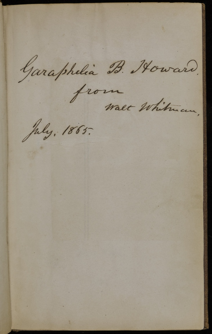 "Whitman inscribed a ""presentation copy"" of Drum-Taps to Garaphelia Howard, who had been working in the U.S. Quartermaster General's Office during the U.S. Civil War."