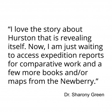 """I love the story about Hurston that is revealing itself. Now, I am just waiting to access expedition reports for comparative work and a few more books and/or maps from the Newberry."""