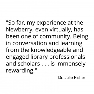 """So far, my experience at the Newberry, even virtually, has been one of community. Being in conversation and learning from the knowledgeable and engaged library professionals and scholars . . . is immensely rewarding."""