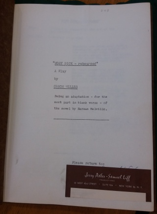 Typescript copy in the Newberry collection of Moby Dick—Rehearsed, a play by Orson Welles.