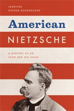 Cover of American Nietzsche: A History of an Icon and His Ideas